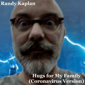 Randy.Kaplan.Hugs.for.My.Family.(Coronavirus.Version)